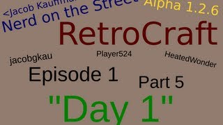 Day 1 - Part 5 (FINALE!) - RetroCraft