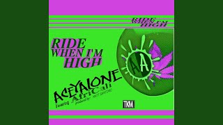 Ride When I'm High