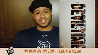 The Devil All The Time - OFFICIAL TRAILER REACTION