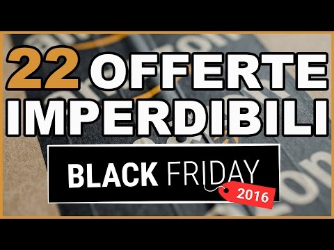 22 OFFERTE IMPERDIBILI per il BLACK FRIDAY di Amazon!