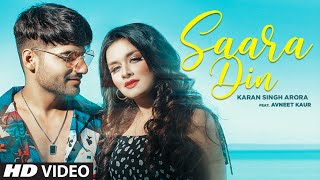 Saara Din (Official Music Video) | Karan Singh Arora | Avneet Kaur | T-Series - Download this Video in MP3, M4A, WEBM, MP4, 3GP