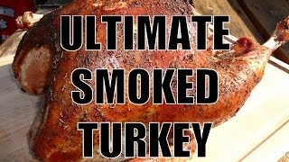 ULTIMATE SMOKED TURKEY - Full Preparation & Cooking Recipe from AmazingRibs.com - BBQFOOD4U