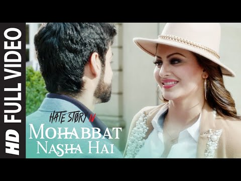 Mohabbat Nasha Hai Song | Hate Story IV | Neha Kak