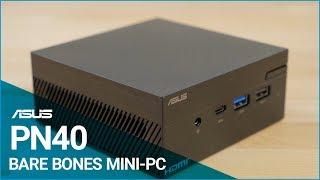 ASUS PN40 Mini PC Overview