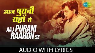 Aaj Purani Raahon Se with lyrics | आज पुरानी