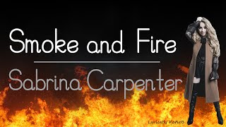 Smoke And Fire (With Lyrics)   Sabrina Carpenter