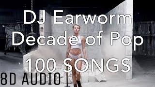 DECADE OF POP - DJ Earworm (8D Audio)