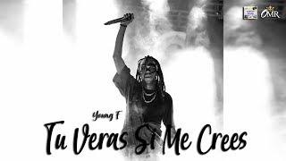 Tu Veras Si Me Crees   Young F | Rey De Rocha Vol 64