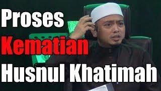 Proses Kematian Husnul Khatimah