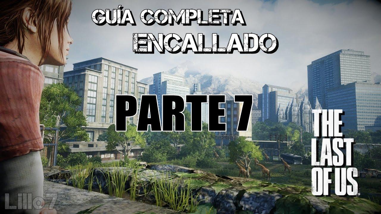 The Last of Us™ Guía Completa // Dificultad Encallado-Realista // En Español // Parte 7 // DeChispa Full En Español