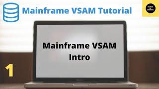 Mainframe VSAM  Tutorial Part 1