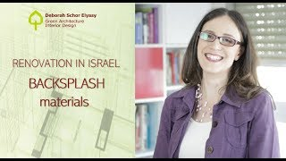 Renovation in Israel | Backsplash materials available in Israel