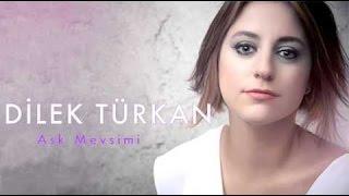 Dilek Türkan, Aşk Mevsimi (Kalan Müzik 2011)