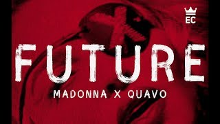Madonna, Quavo   Future (Lyrics)