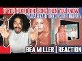 Bea Miller, 6LACK – it's not u it's me | REACTION |