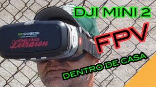 DJI MINI 2= FPV DENTRO DE CASA