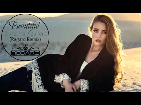 Christina Aguilera – Beautiful (Regard Remix)