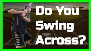 Baseball Swing Flaws | Do you Swing Across the Ball?