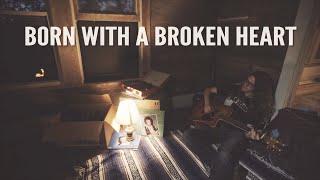 Austin Meade - Born With A Broken Heart (Official Lyric Video)