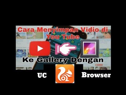 Tips & trick, cara menyimpan video dari youtube ke galery hanya dengan Uc Browser #RY emon