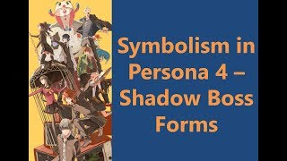 Symbolism In Persona 4   Shadow Boss Forms