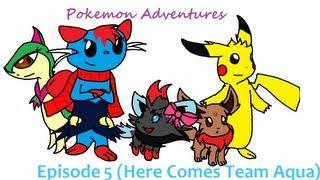 Pokemon Adventures Ep.5 (Here Comes Team Aqua)