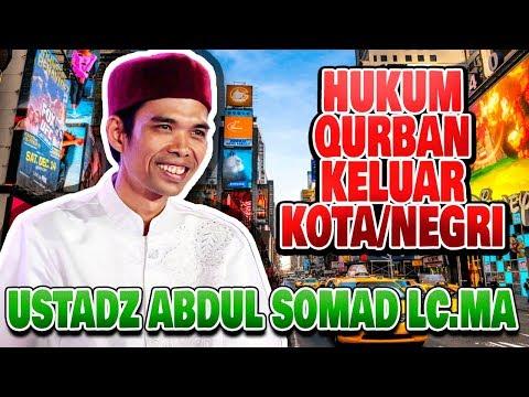 Hukum Qurban Keluar Kota/Negri - Ustadz Abdul Somad LcMA