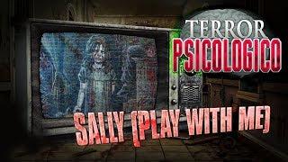 SALLY - Play With Me (Creepypasta) | Terror Psicológico 2.0