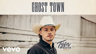 Tyler Booth Ghost Town