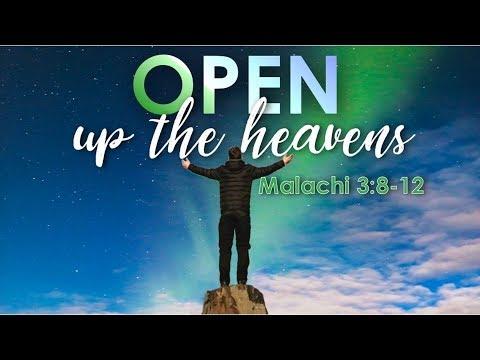 Open Up The Heavens – Malachi 3: 8-12 (Finances Pt 2)