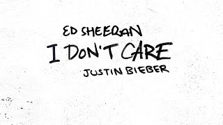 Ed Sheeran I Don\'t Care (feat. Justin Bieber)