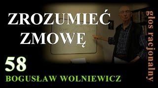 """Bogusław Wolniewicz 58 """"TRÓJSOJUSZ"""" czyli ZROZUMIEĆ ZMOWĘ"""