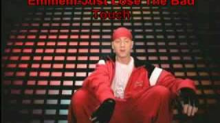 Eminem-Just Lose The Bad Touch