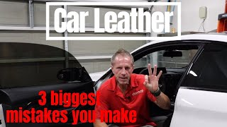 Car Leather Care: The 3 Biggest Mistakes You Make