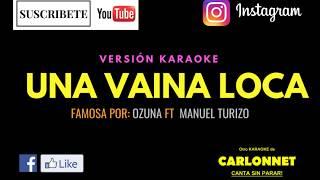 Vaina Loca - Ozuna Ft Manuel Turizo