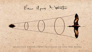 Once Upon A Winter - Selective depression in chase of the Big Bang (Full Album)