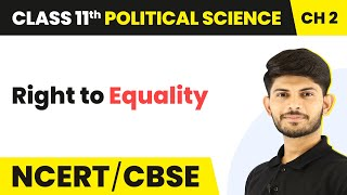 Right to Equality - Rights in the Indian Constitution | Class 11 Political Science