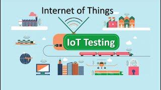 Internet of Things (IoT) Testing