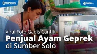 Gadis Cantik Penjual Ayam Geprek di Sumber Solo Viral, Banyak Pembeli Minta Foto hingga Nomor
