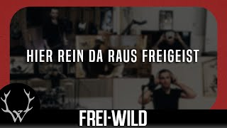 Frei.Wild - Hier rein da raus Freigeist (Offizielles Video)
