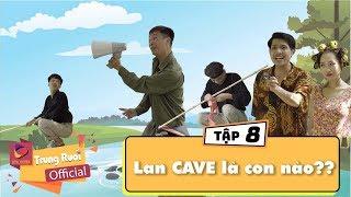 A lử lên tỉnh Tập 8 LAN CAVE LÀ CON NÀO?? | Trung Ruồi - Thương Cin - Thái Dương