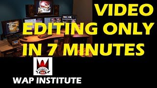 complete video editing tutorial in 7 minutes hosted by wap institute powered by sweetus media