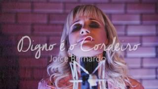 Joice Bernardo - Digno