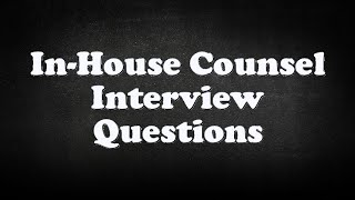 In-House Counsel Interview Questions