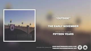 "The Early November - ""Outside"" [Fifteen Years]"