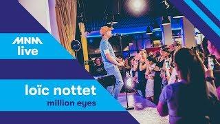 MNM LIVE: Loïc Nottet   Million Eyes