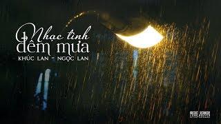 Ngọc Lan - Nhạc tình đêm mưa    Lời Việt: Khúc Lan