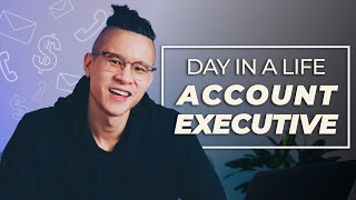 Day In a Life of An Account Executive
