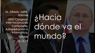 """Alfredo Jalife Conferencia Magistral """"¿Hacia Dónde va el Mundo?"""" en FCyAdmon UNAM"""