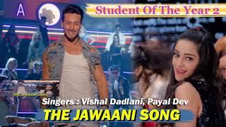 The Jawaani Song - Student Of The Year -2 - Singer: Vishal Dadlani, Payal Dev